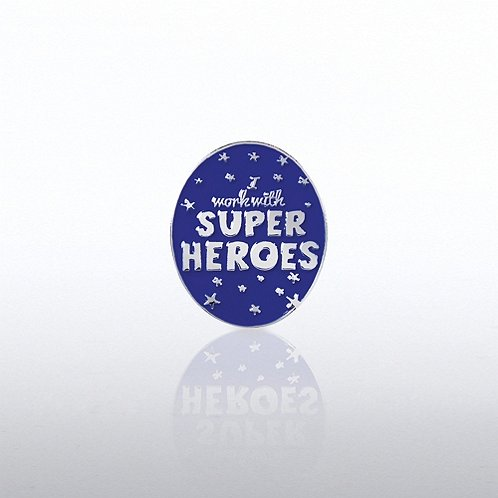 Lapel Pin - I work with Super Heroes