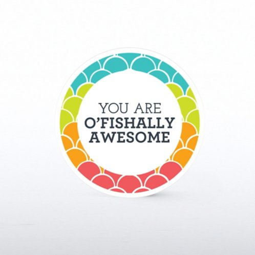 Tokens of Appreciation - You are O'Fishally Awesome at ...