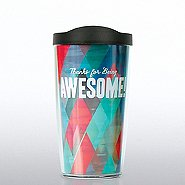 Tervis Tumbler -  Thanks for Being Awesome