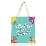 Colorific Tote - Teachers Gonna Teach!