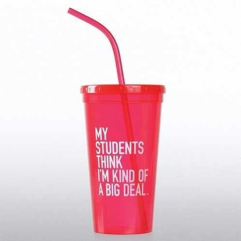 Value Tumbler - My Students Think I'm Kind of a Big Deal