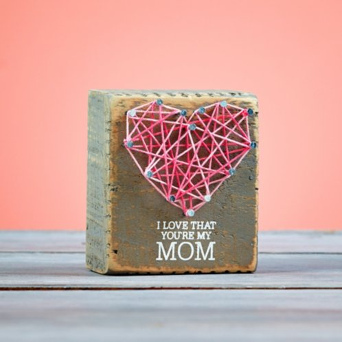 String Art Wooden Block I Love That You Re My Mom At Baudville Com