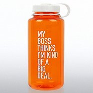 Nalgene Wide Mouth Water Bottle - My Boss Thinks...Big Deal