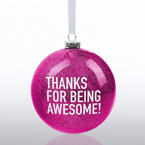 Holiday Glitter Bulb Thanks For Being Awesome At