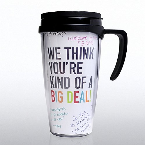 Autograph Travel Mug - We Think You're Kind of a Big Deal!