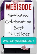 Webisode: Birthday Celebration Best Practices. Watch Webisode button