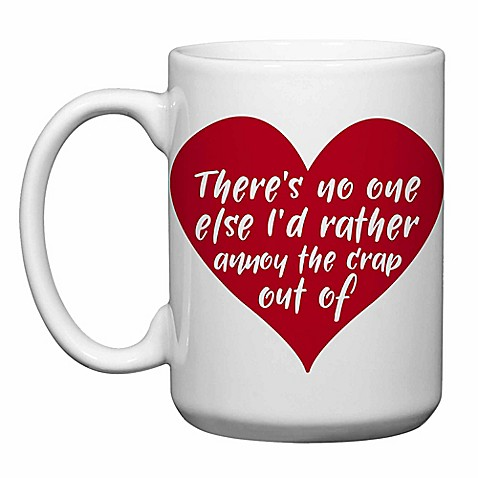 "Love You a Latte Shop ""Annoy the Crap Out Of"" Mug in White ..."