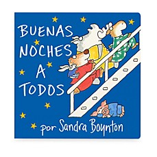 image of Buenas Noches a Todos (Spanish Translation of Going to Bed Book)