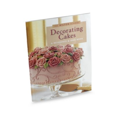Cake Decorating Kit Bed Bath Beyond : The Wilton School of Decorating Cakes  Reference and Idea ...