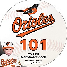 image of MLB Baltimore Orioles 101: My First Team-Board-Book™