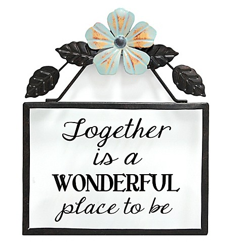 Buy Goyete Together Is A Wonderful Place To Be Metal Wall Plaque From Bed Bath Beyond