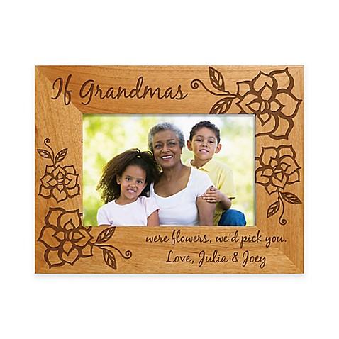 If Grandmas Were Flowers We\'d Pick You\