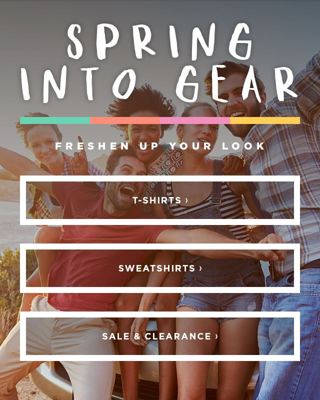 Spring Into Gear. Freshen Up Your Look.
