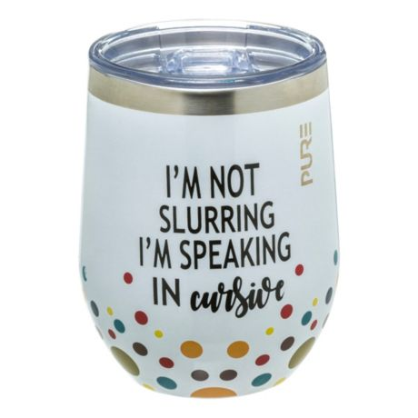 PURE Drinkware 12-oz. Stemless Wine Glass - I'm Not Slurring