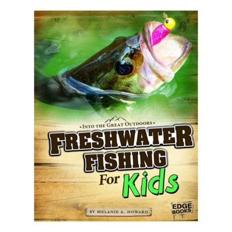 Edge Books Freshwater Fishing for Kids