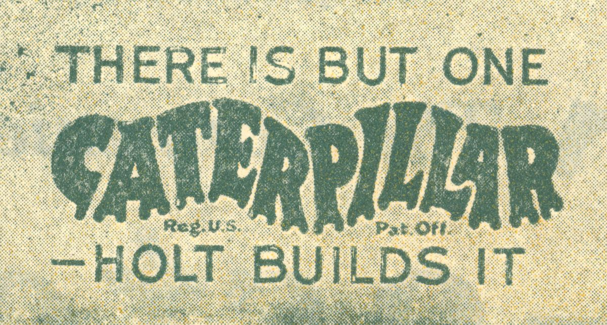 The Caterpillar name almost immediately became synonymous with the track-type tractor.