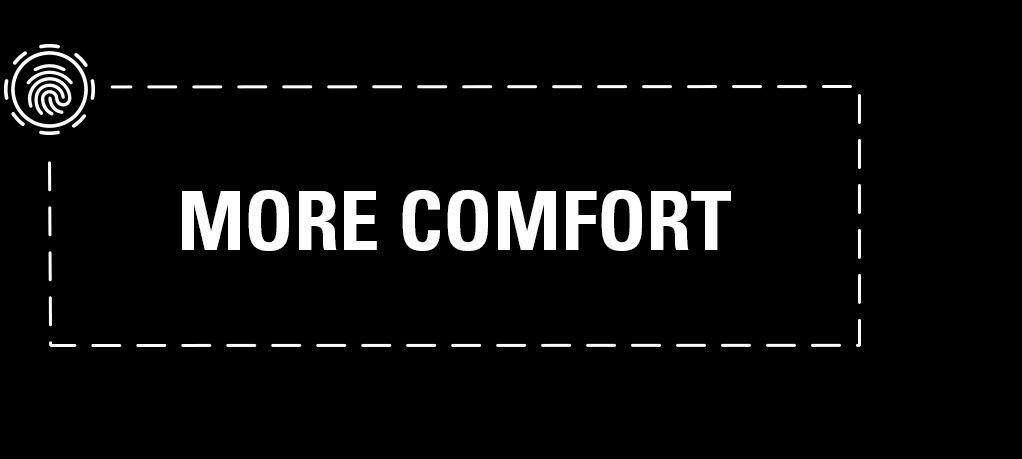 More Comfort