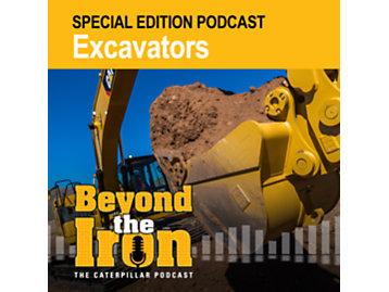 Special Edition Podcast: Excavators