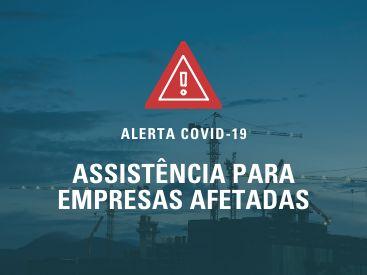 Alerta COVID-19: assistência para empresas afetadas