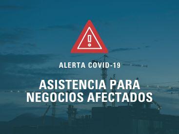 Alerta COVID-19: Asistencia para negocios afectados