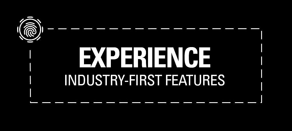 Experience - Industry-First Features