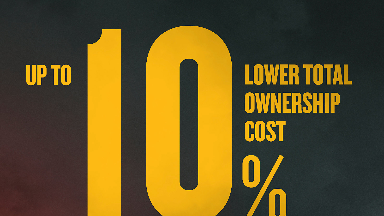 Up to 10% Lower Total Ownership Cost