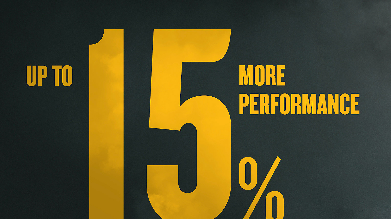 Up to 15% More Performance