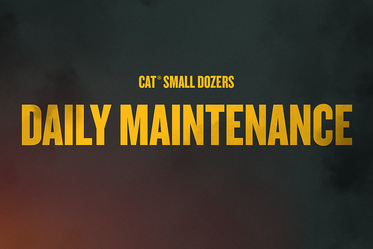 Daily Maintenance on the Next Generation Cat D1, D2 and D3 Small Dozers