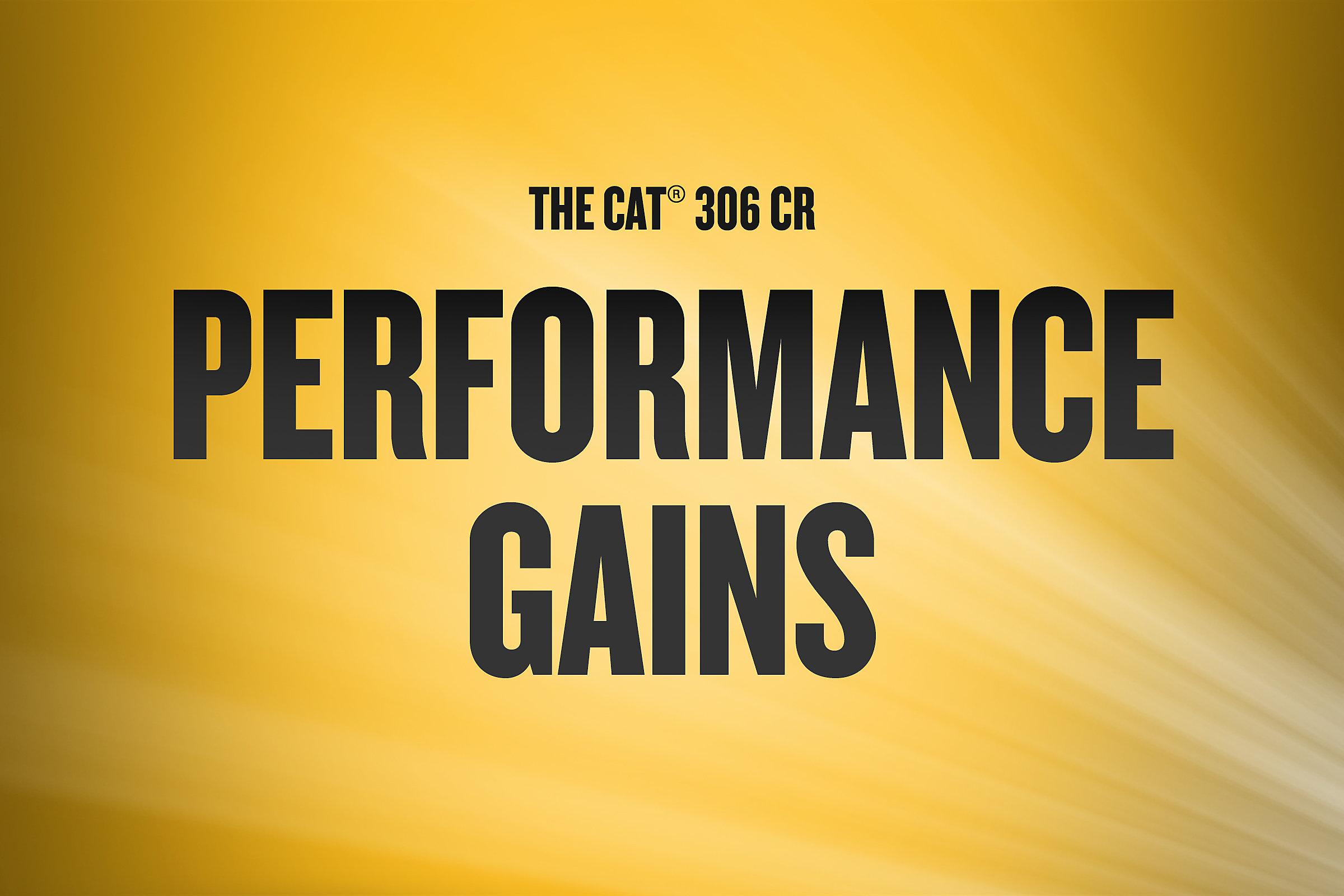 306 CR | Performance Gains