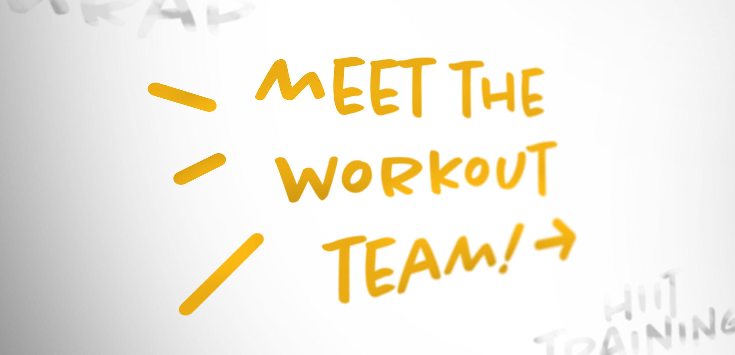 Meet The Workout Team!