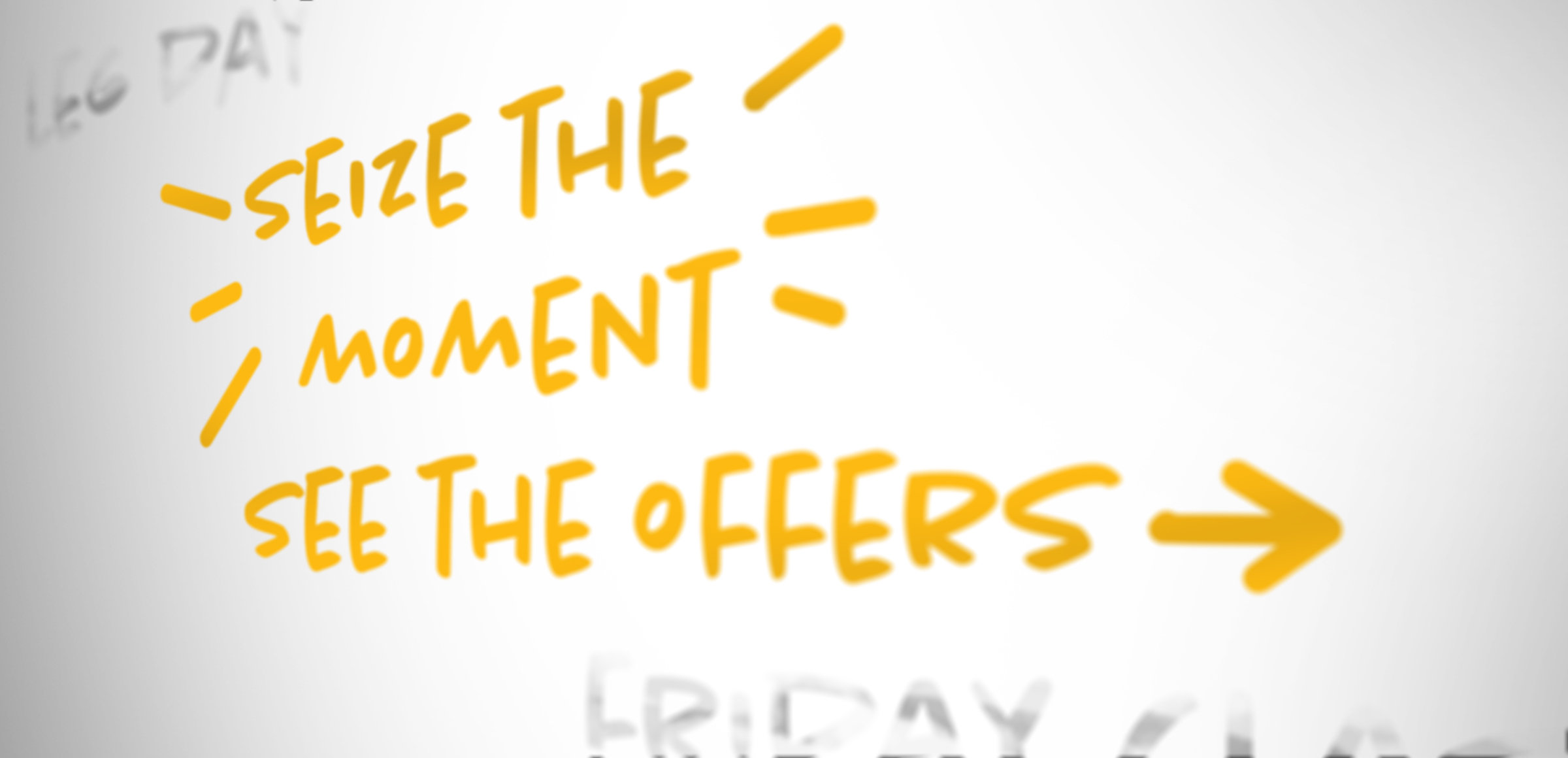 Seize the Moment, See the Offers