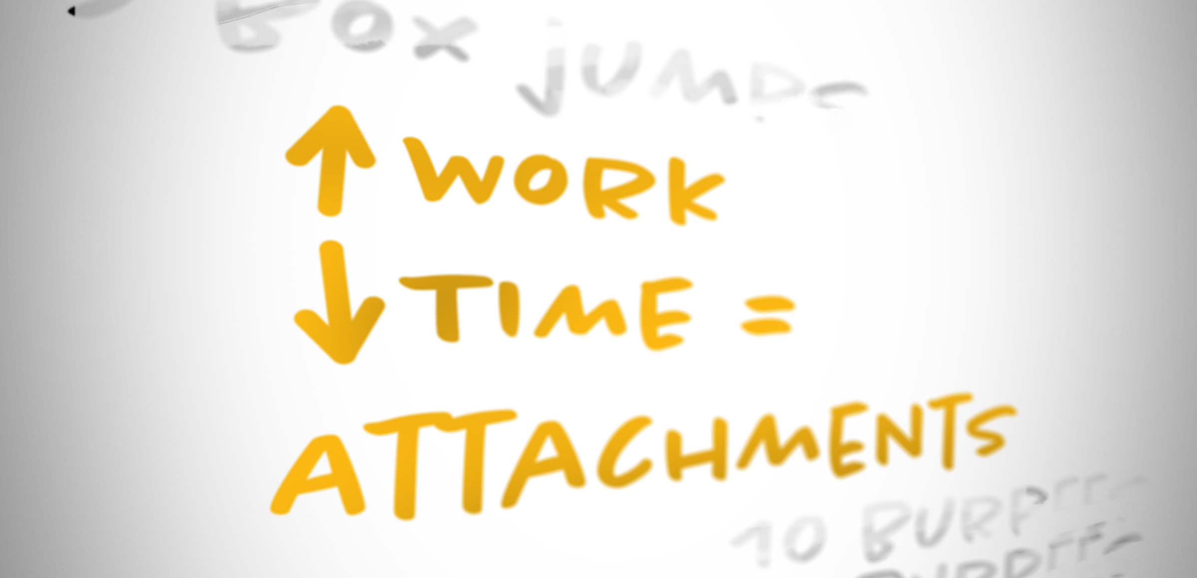 More Work, Less Time = Attachments