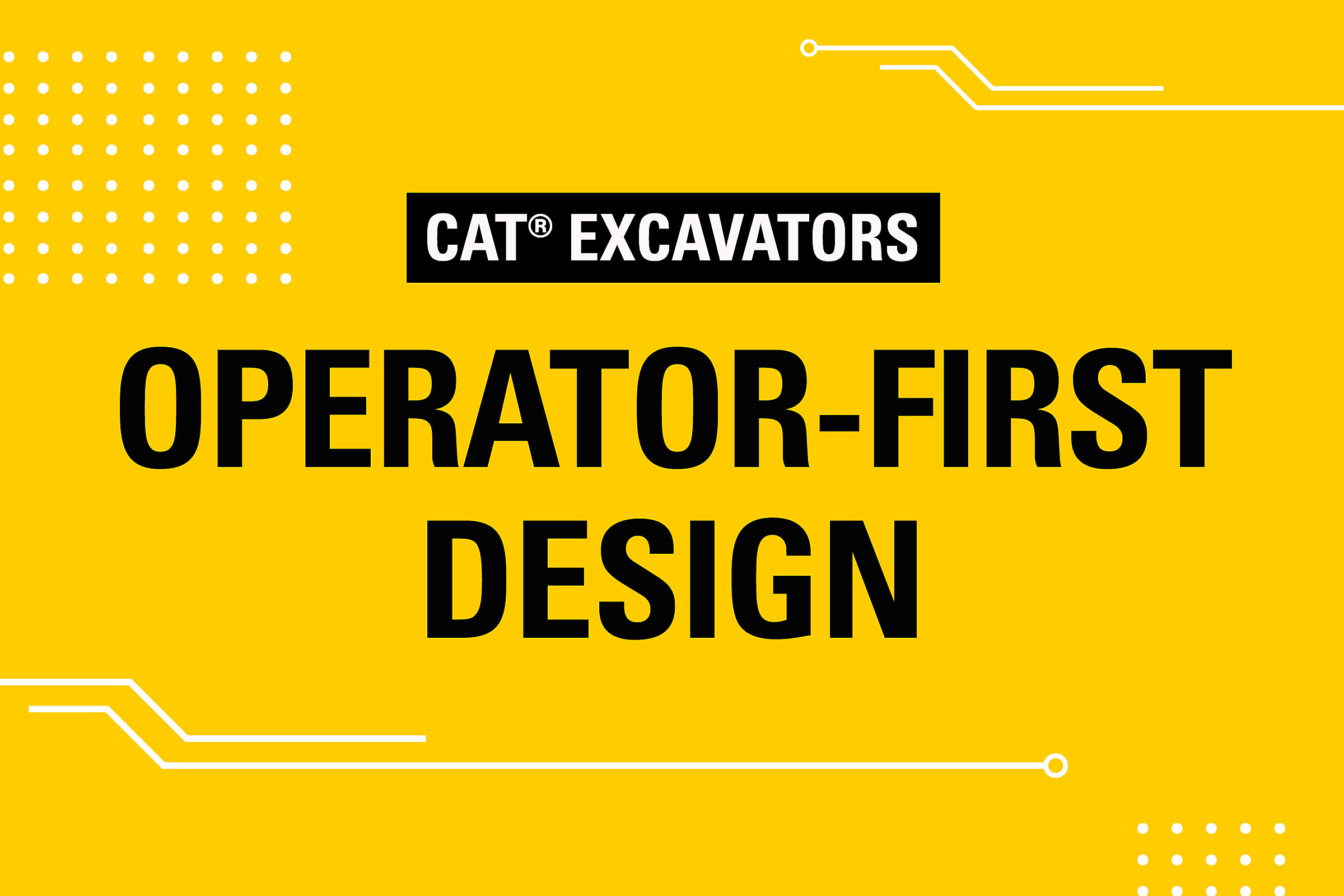 Excavators Operator-First Design