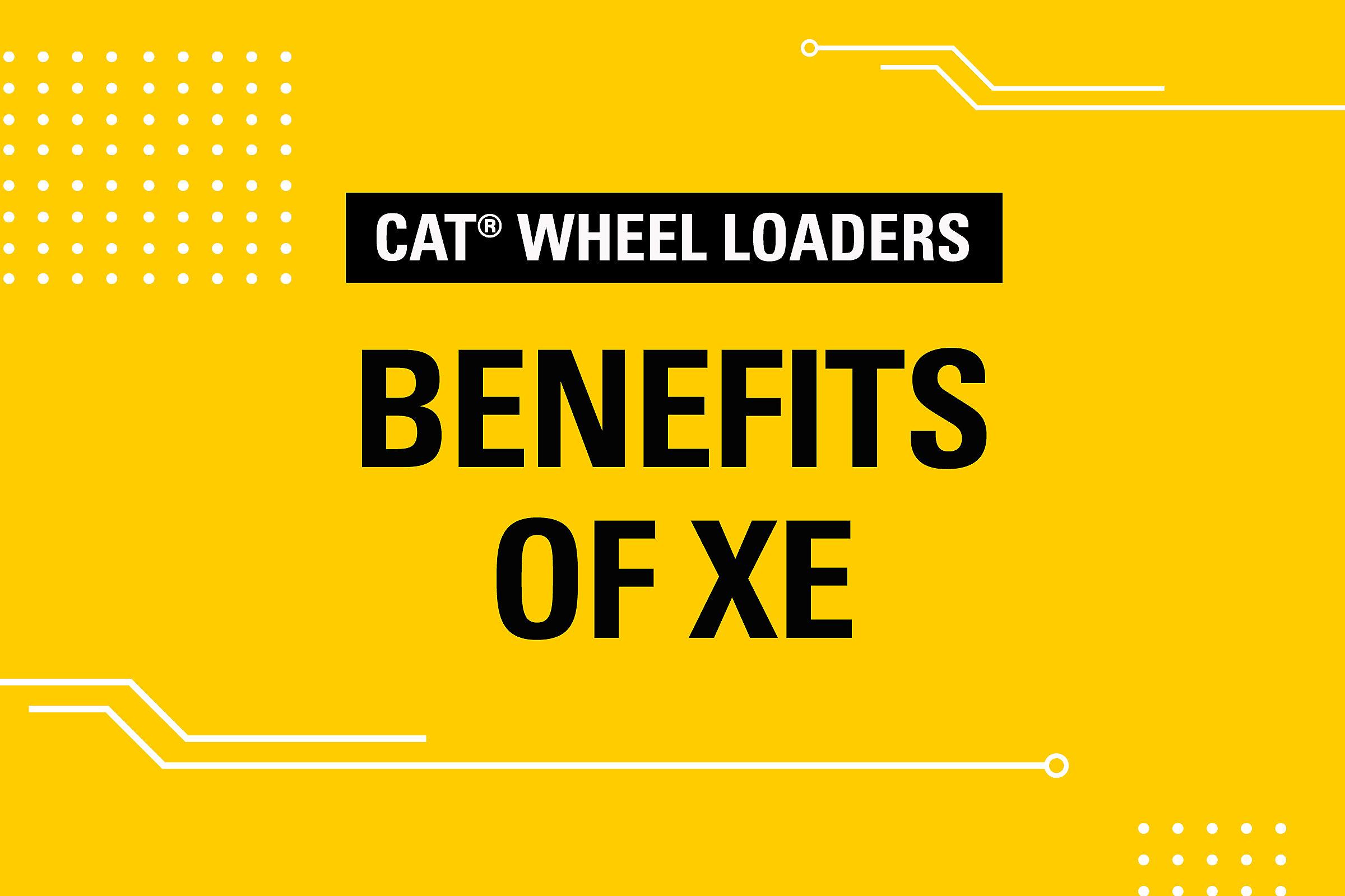 Wheel Loaders Benefit of XE