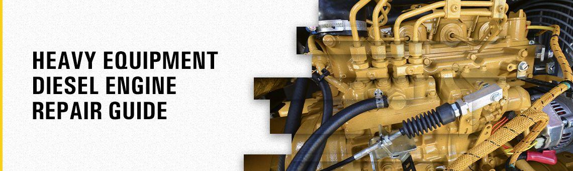 Heavy Equipment Diesel Engine Repair Guide