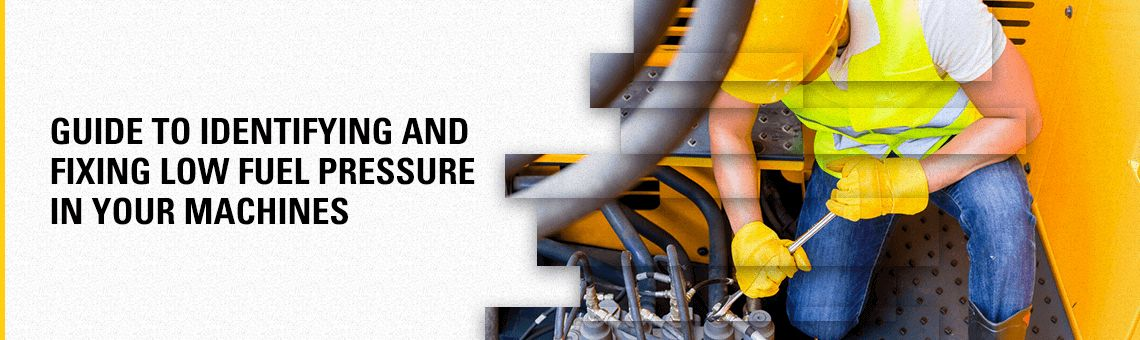Guide To Identifying & Fixing Low Fuel Pressure in Your Machines