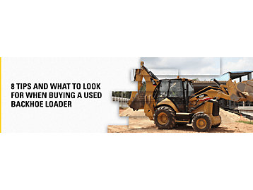 8 Tips & What To Look for When Buying a Used Backhoe Loader