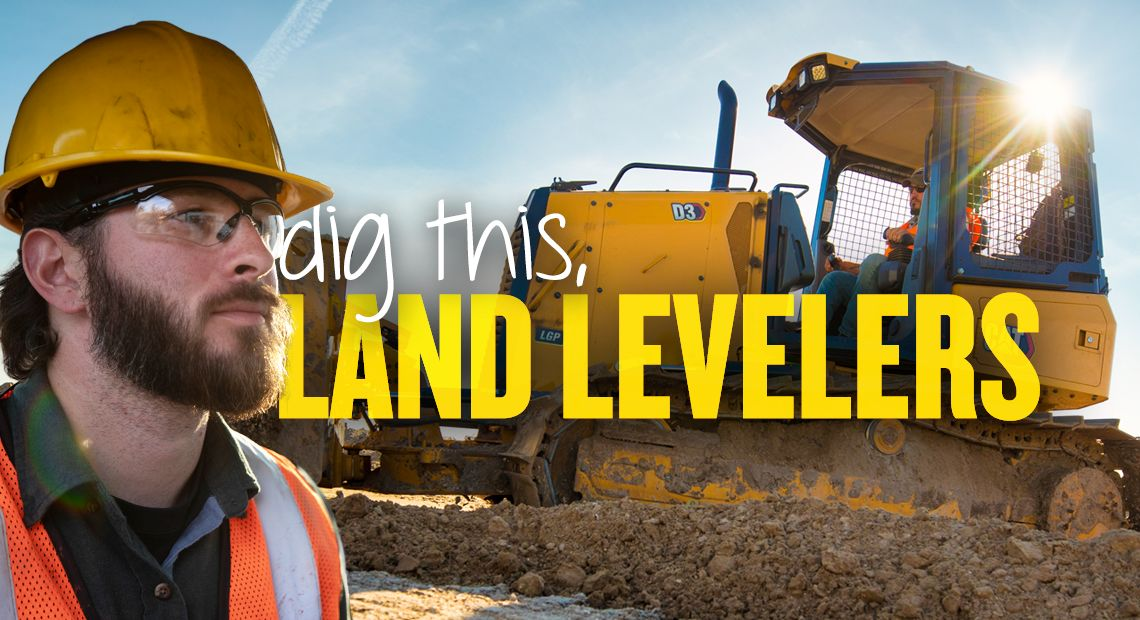 Dig this, LAND LEVELERS