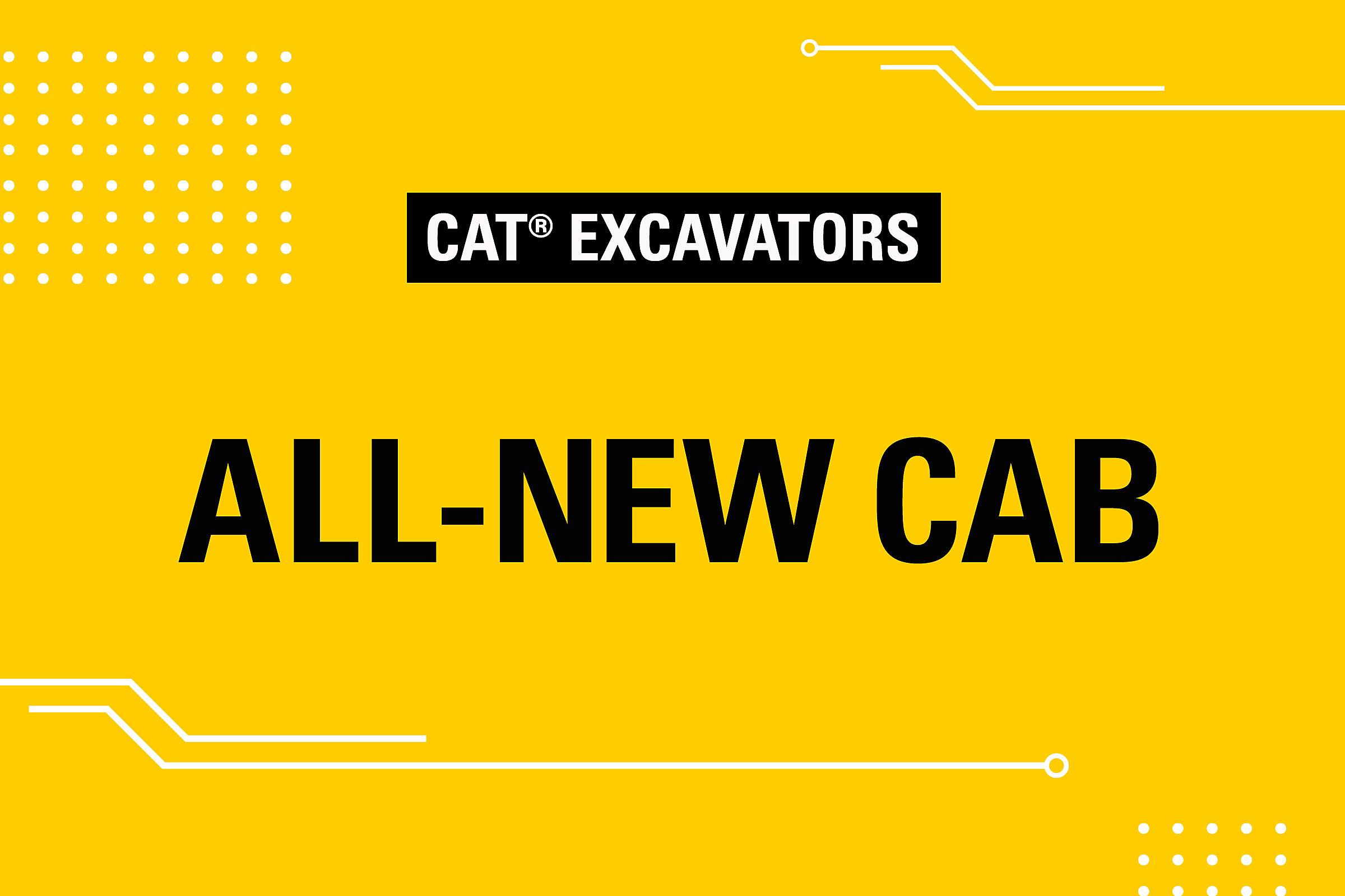Excavators All-New Cab