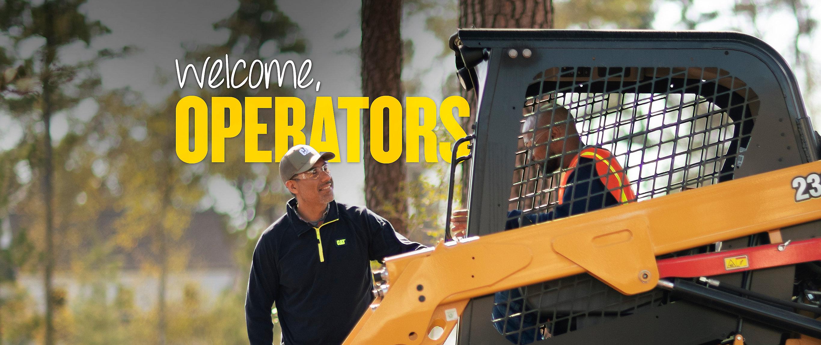 Welcome, Operators