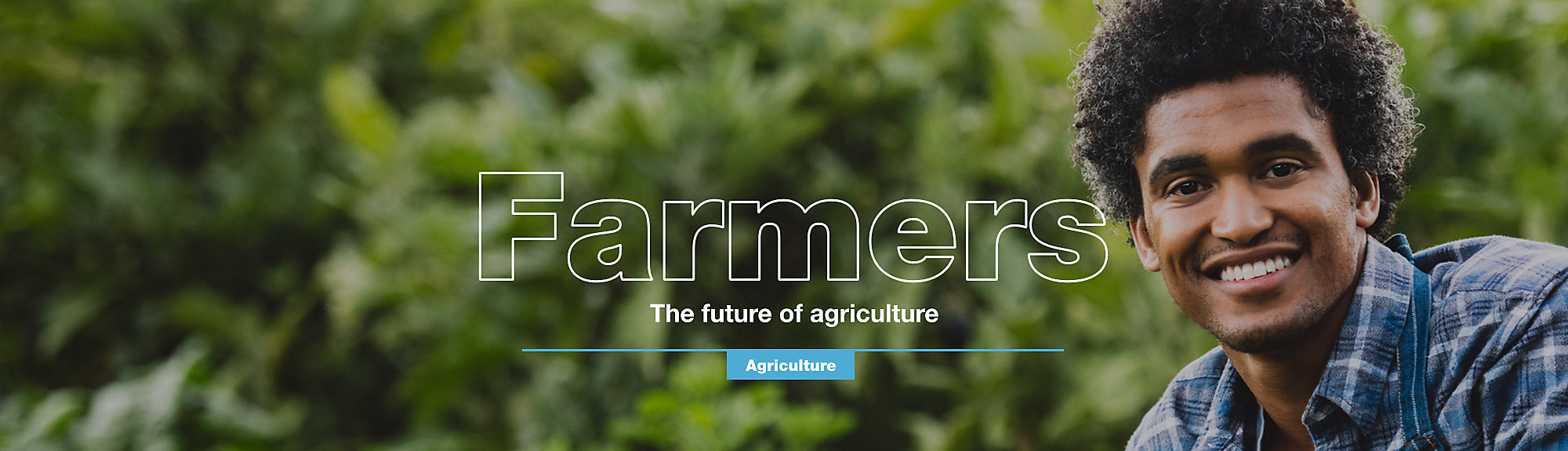 Farmers: The future of agriculture