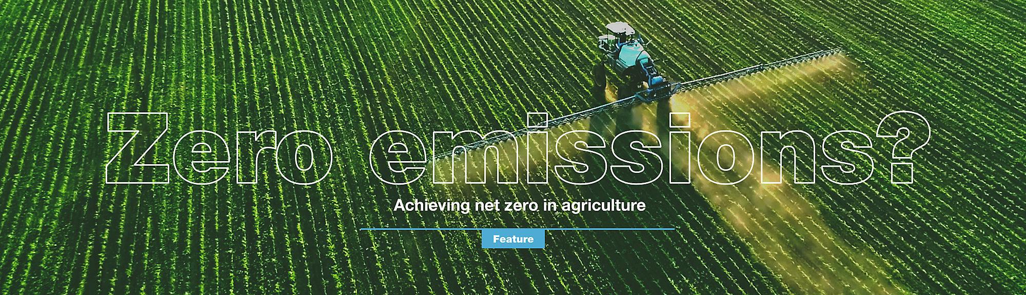 Achieving net zero in agriculture