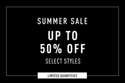 Summer Sale, Up to 50% off Select Styles limited quantities.