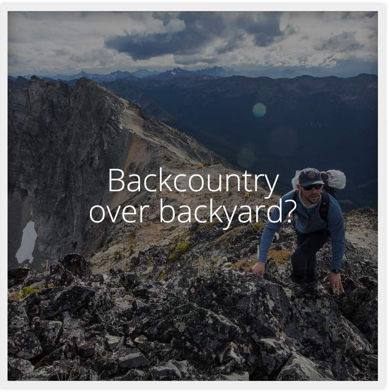 Text: Backcountry over  backyard?