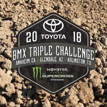 Fox Riders Compete at The Toyota BMX Triple Challenge At Monster Energy Supercross