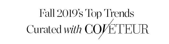 Fall 2019's Top Trends Curated with Coveteur