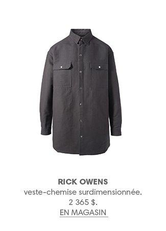 RICK OWENS veste-chemise surdimensionnée. 2 365 $. EN MAGASIN