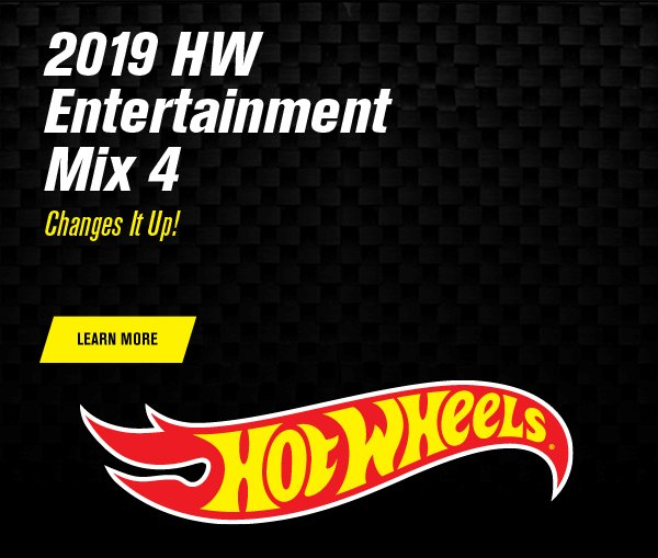 2019 HW Entertainment Mix 4 Changes It Up!