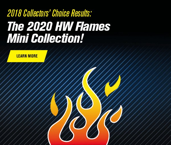 2018 Collectors' Choice Results: The 2020 HW Flames Mini Collection!