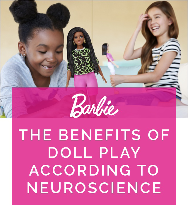 Barbie - The Benefits of Doll Play According To Neuroscience